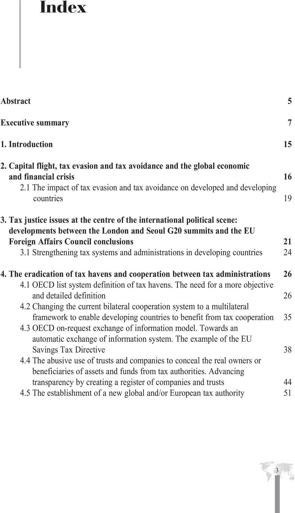 Tax justice issues at the centre of the international political scene: developments between the London and Seoul G20 summits and the EU Foreign Affairs Council conclusions 21 3.