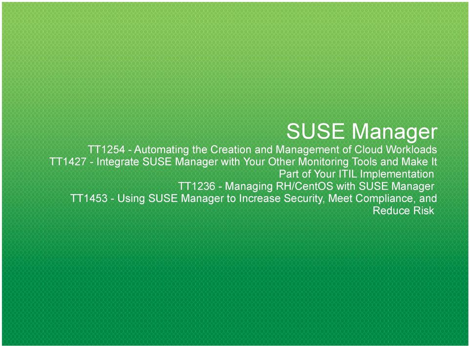 Part of Your ITIL Implementation TT1236 - Managing RH/CentOS with SUSE Manager
