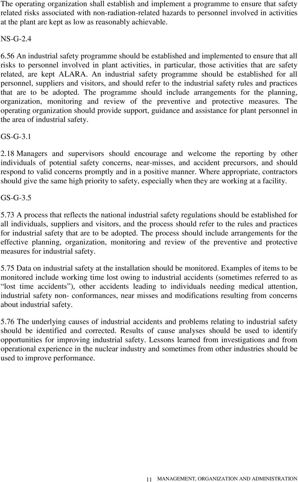 56 An industrial safety programme should be established and implemented to ensure that all risks to personnel involved in plant activities, in particular, those activities that are safety related,