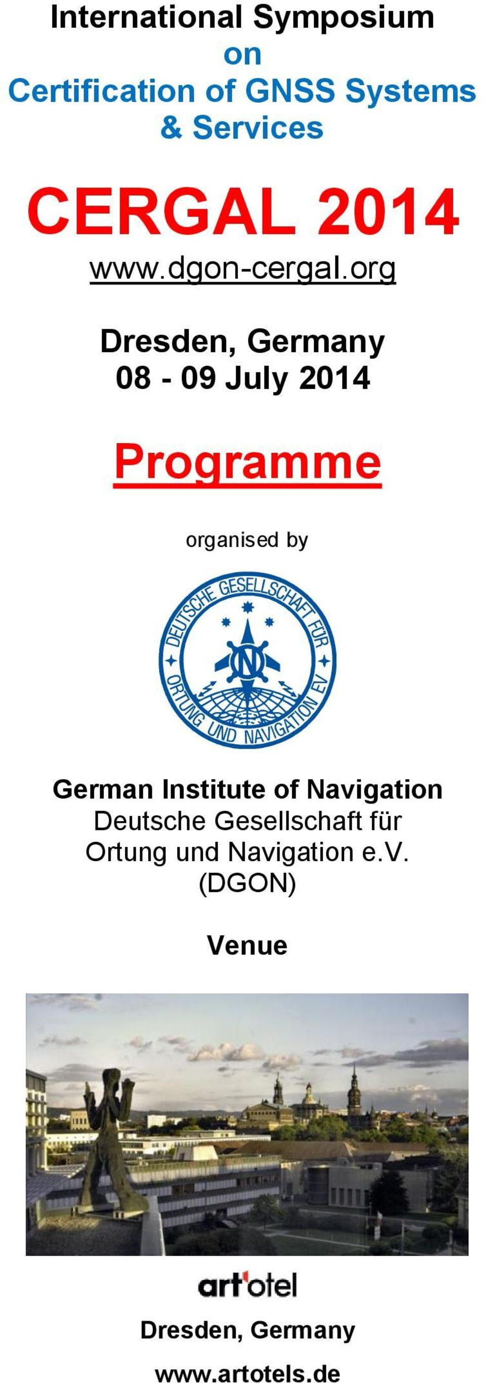 org Dresden, Germany 08-09 July 2014 Programme organised by German