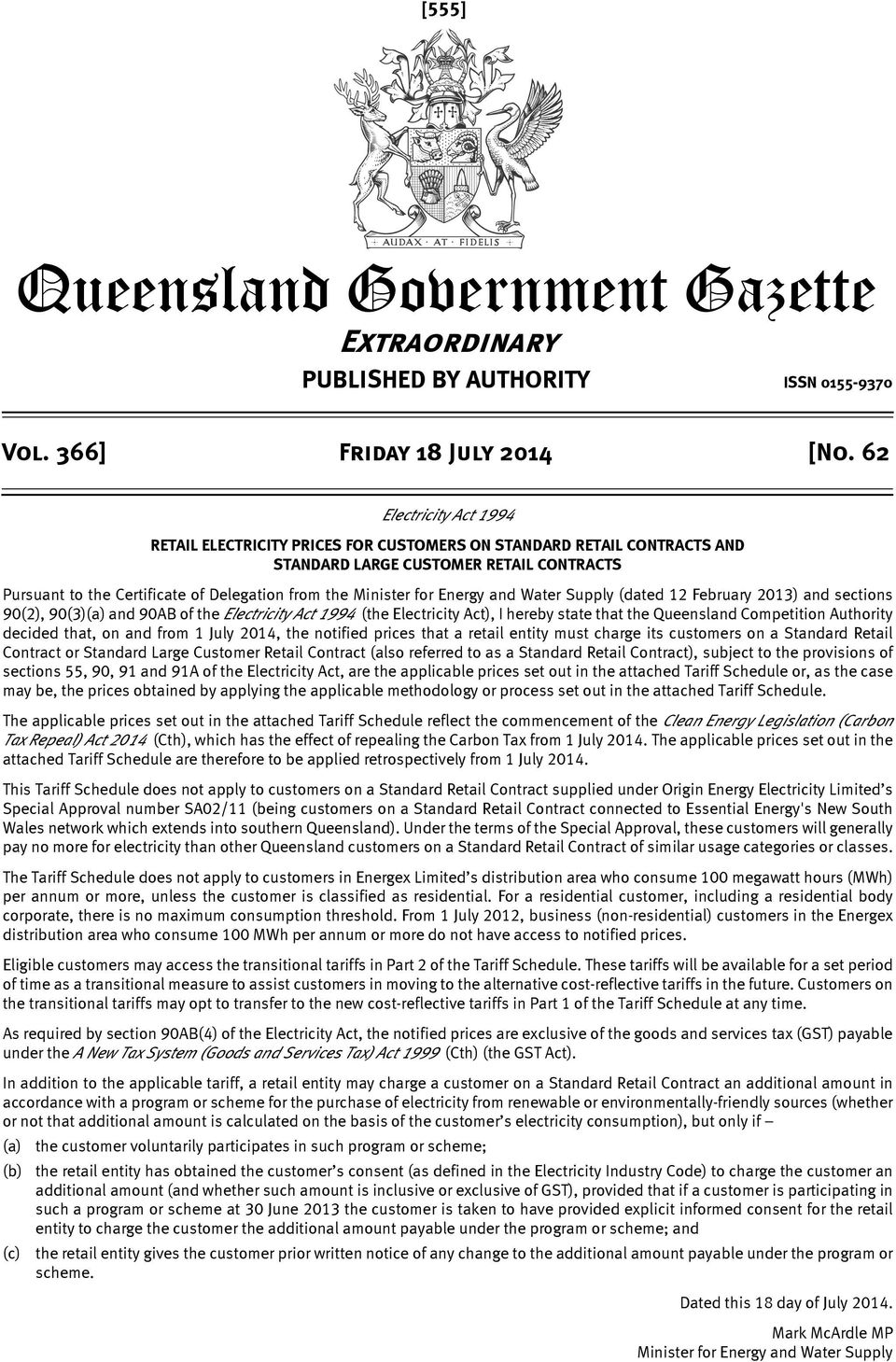 for Energy and Water Supply (dated 12 February 2013) and sections 90(2), 90(3)(a) and 90AB of the Electricity Act 1994 (the Electricity Act), I hereby state that the Queensland Competition Authority