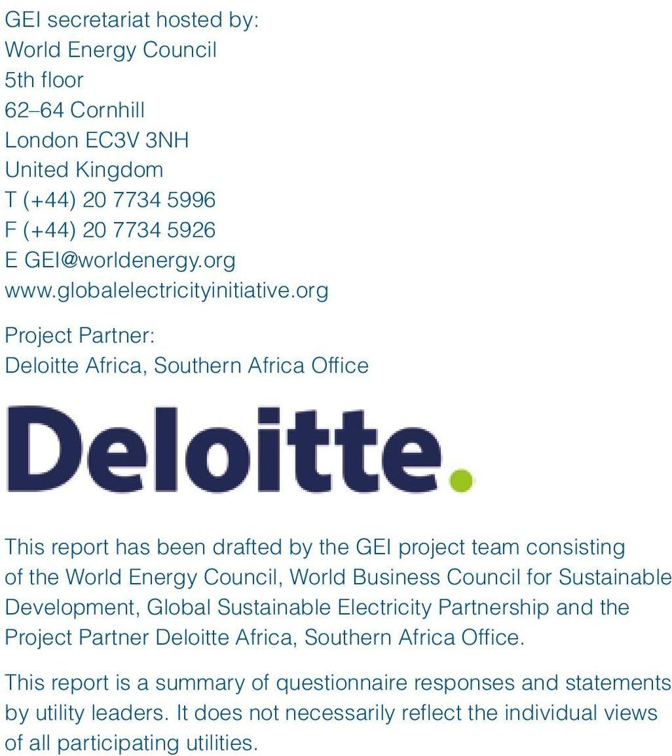 org Project Partner: Deloitte Africa, Southern Africa Office This report has been drafted by the GEI project team consisting of the World Energy Council, World Business