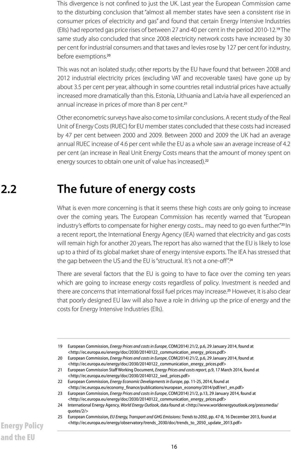 Intensive Industries (EIIs) had reported gas price rises of between 27 and 40 per cent in the period 2010-12.