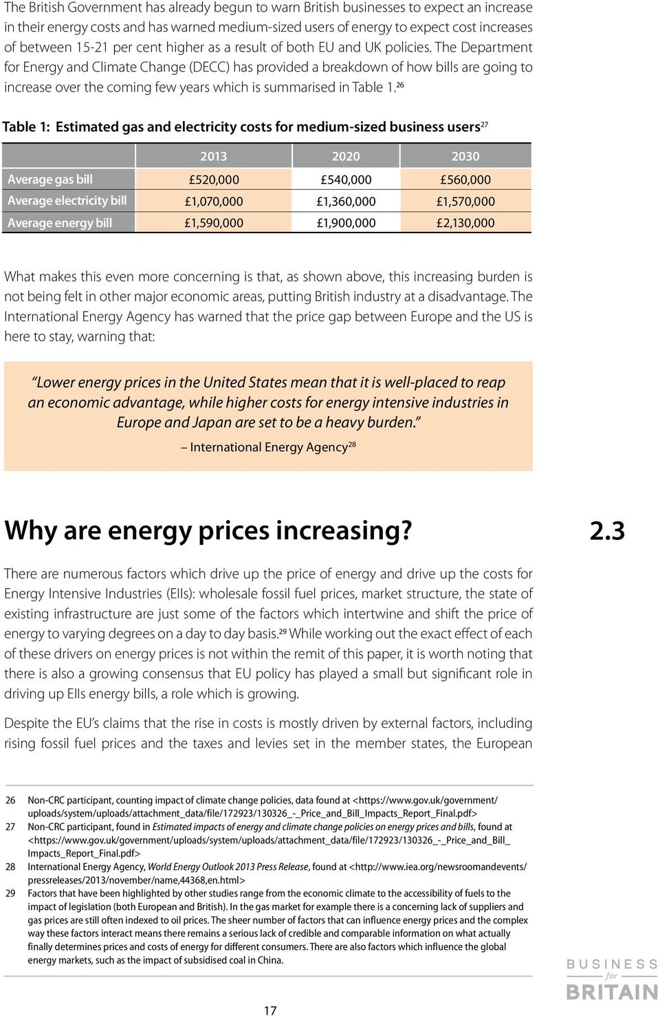 The Department for Energy and Climate Change (DECC) has provided a breakdown of how bills are going to increase over the coming few years which is summarised in Table 1.