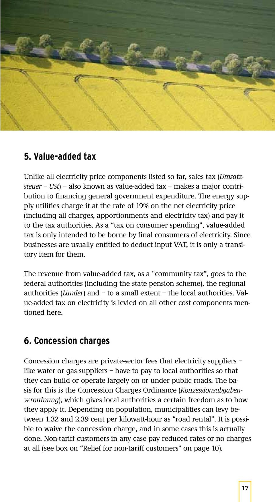 As a tax on consumer spending, value-added tax is only intended to be borne by final consumers of electricity.