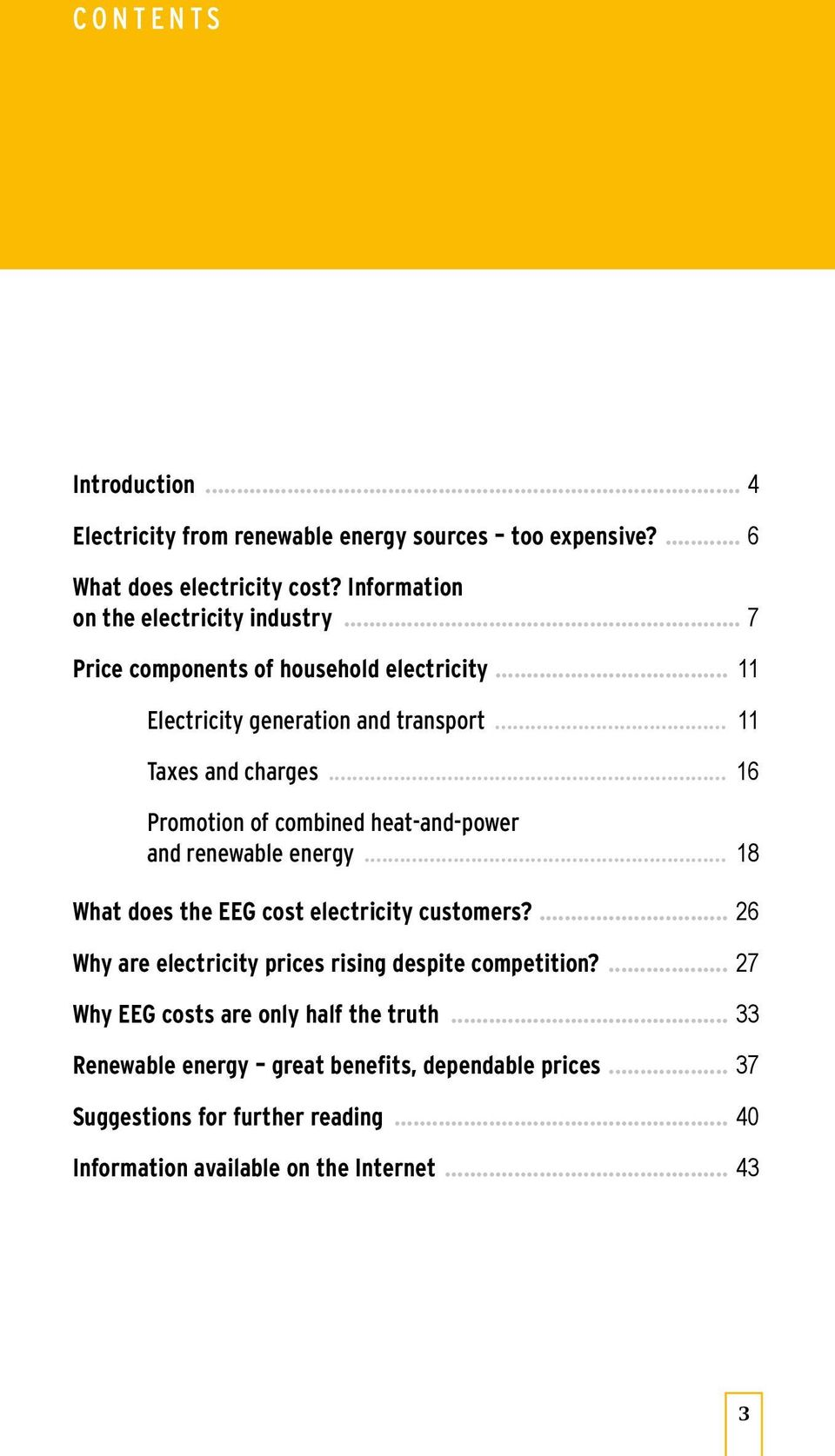 .. 16 Promotion of combined heat-and-power and renewable energy... 18 what does the EEg cost electricity customers?