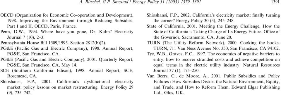 PG&E (Pacific Gas and Electric Company), 1998. Annual Report, PG&E, San Francisco, CA. PG&E (Pacific Gas and Electric Company), 2001. Quarterly Report, PG&E, San Francisco, CA, May 14.