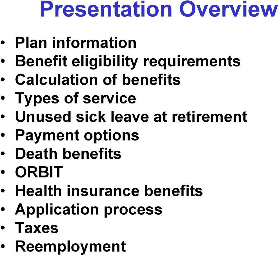 sick leave at retirement Payment options Death benefits ORBIT