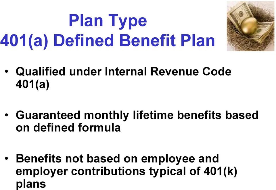 benefits based on defined formula Benefits not based on