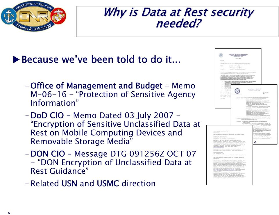 Dated 03 July 2007 Encryption of Sensitive Unclassified Data at Rest on Mobile Computing Devices and