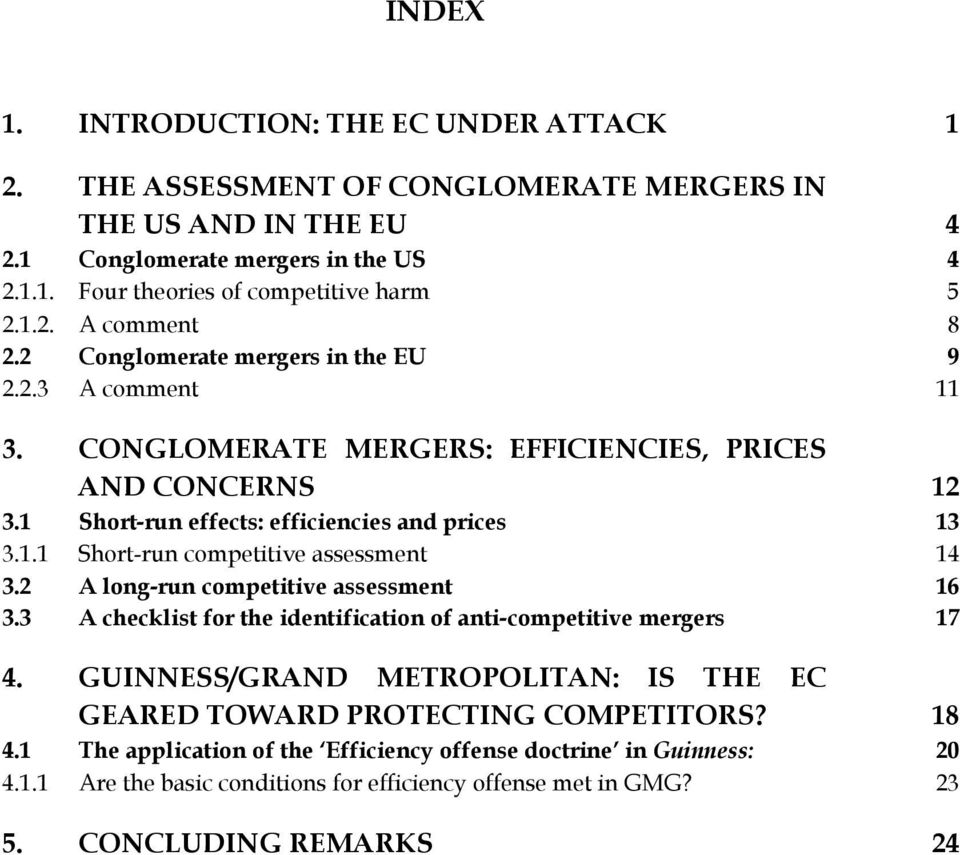 2 A long-run competitive assessment 16 3.3 A checklist for the identification of anti-competitive mergers 17 4. GUINNESS/GRAND METROPOLITAN: IS THE EC GEARED TOWARD PROTECTING COMPETITORS? 18 4.