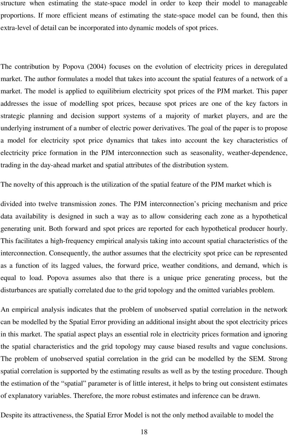 The contribution by Popova (2004) focuses on the evolution of electricity prices in deregulated market.