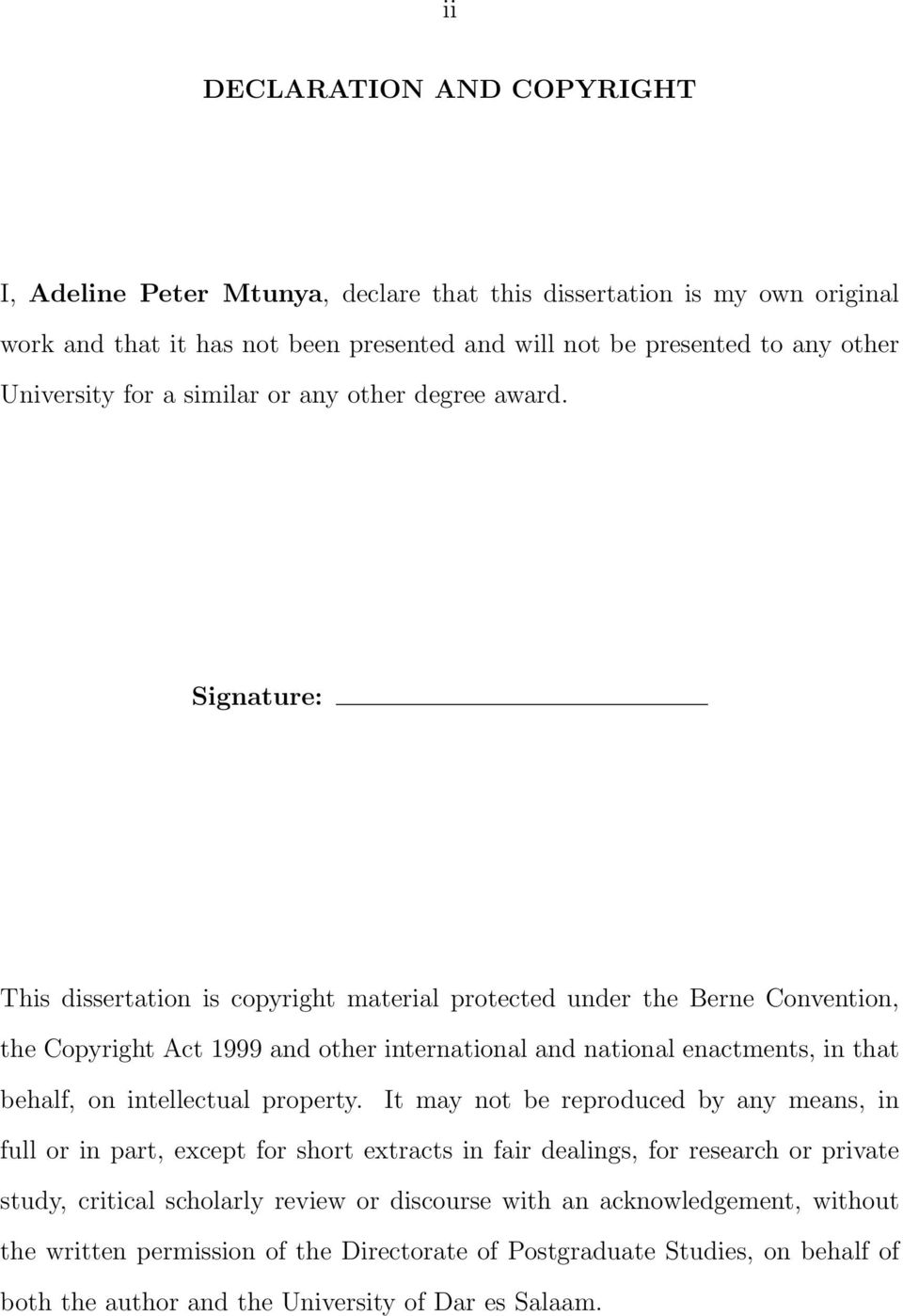 Signature: This dissertation is copyright material protected under the Berne Convention, the Copyright Act 1999 and other international and national enactments, in that behalf, on intellectual