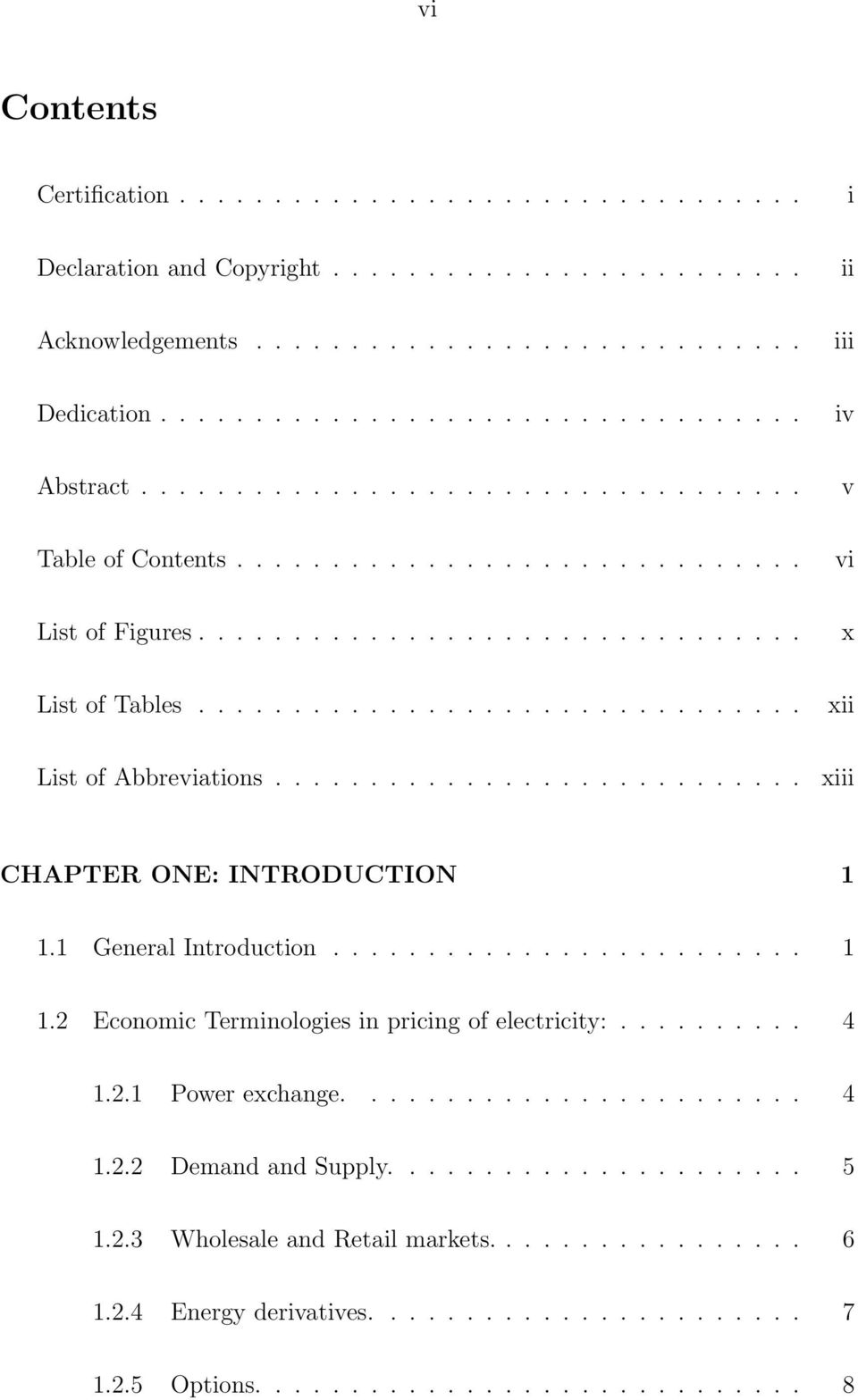 ........................... xiii CHAPTER ONE: INTRODUCTION 1 1.1 General Introduction......................... 1 1.2 Economic Terminologies in pricing of electricity:.......... 4 1.2.1 Power exchange.