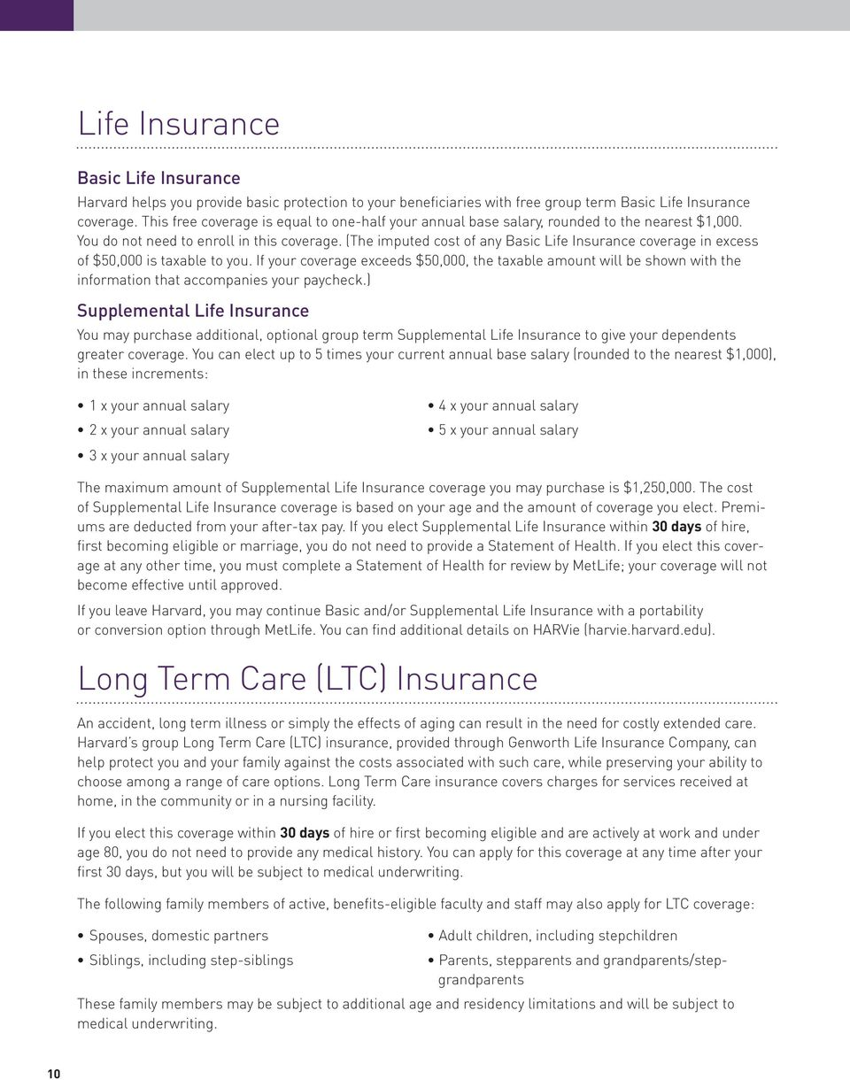 (The imputed cost of any Basic Life Insurance coverage in excess of $50,000 is taxable to you.