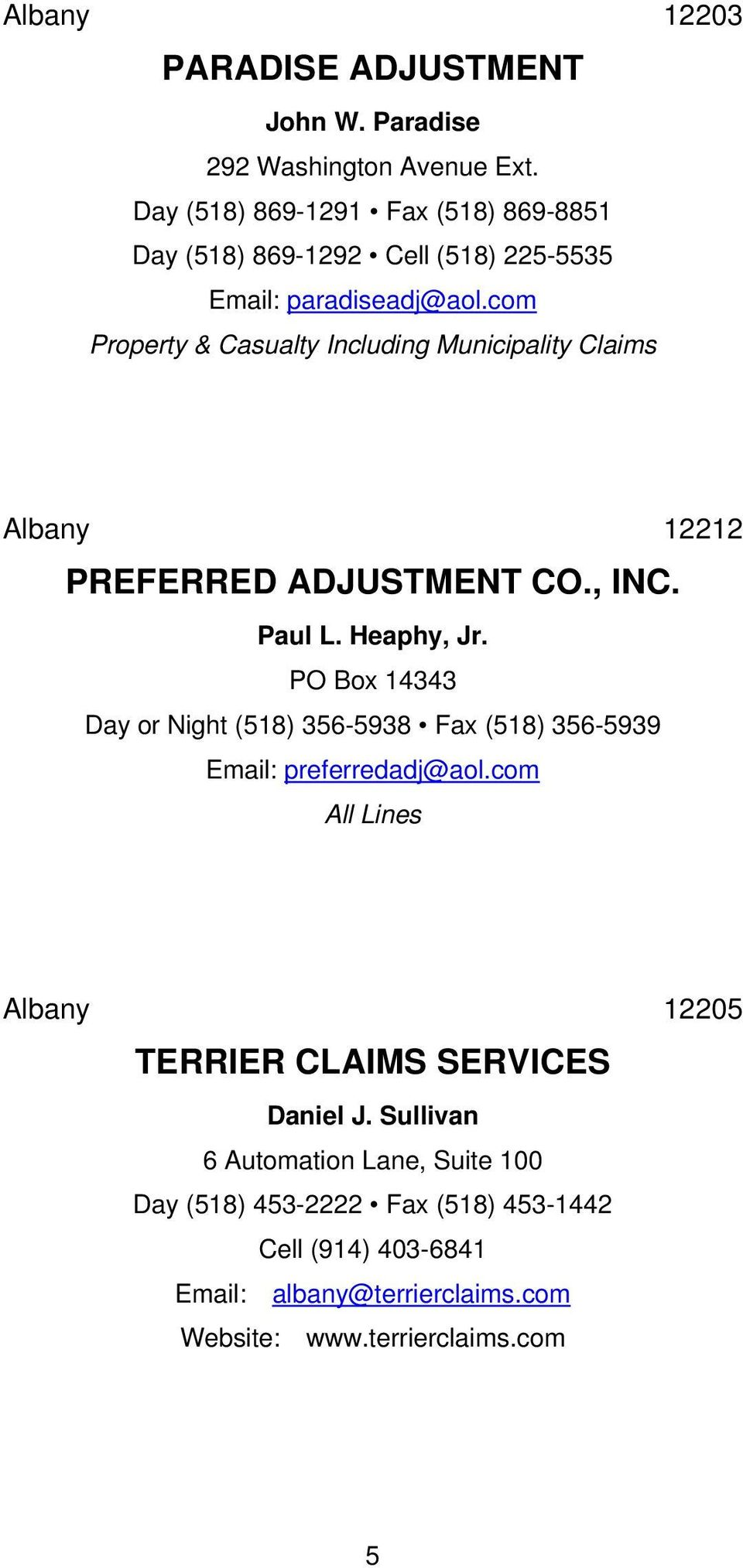 com Property & Casualty Including Municipality Claims Albany 12212 PREFERRED ADJUSTMENT CO., INC. Paul L. Heaphy, Jr.
