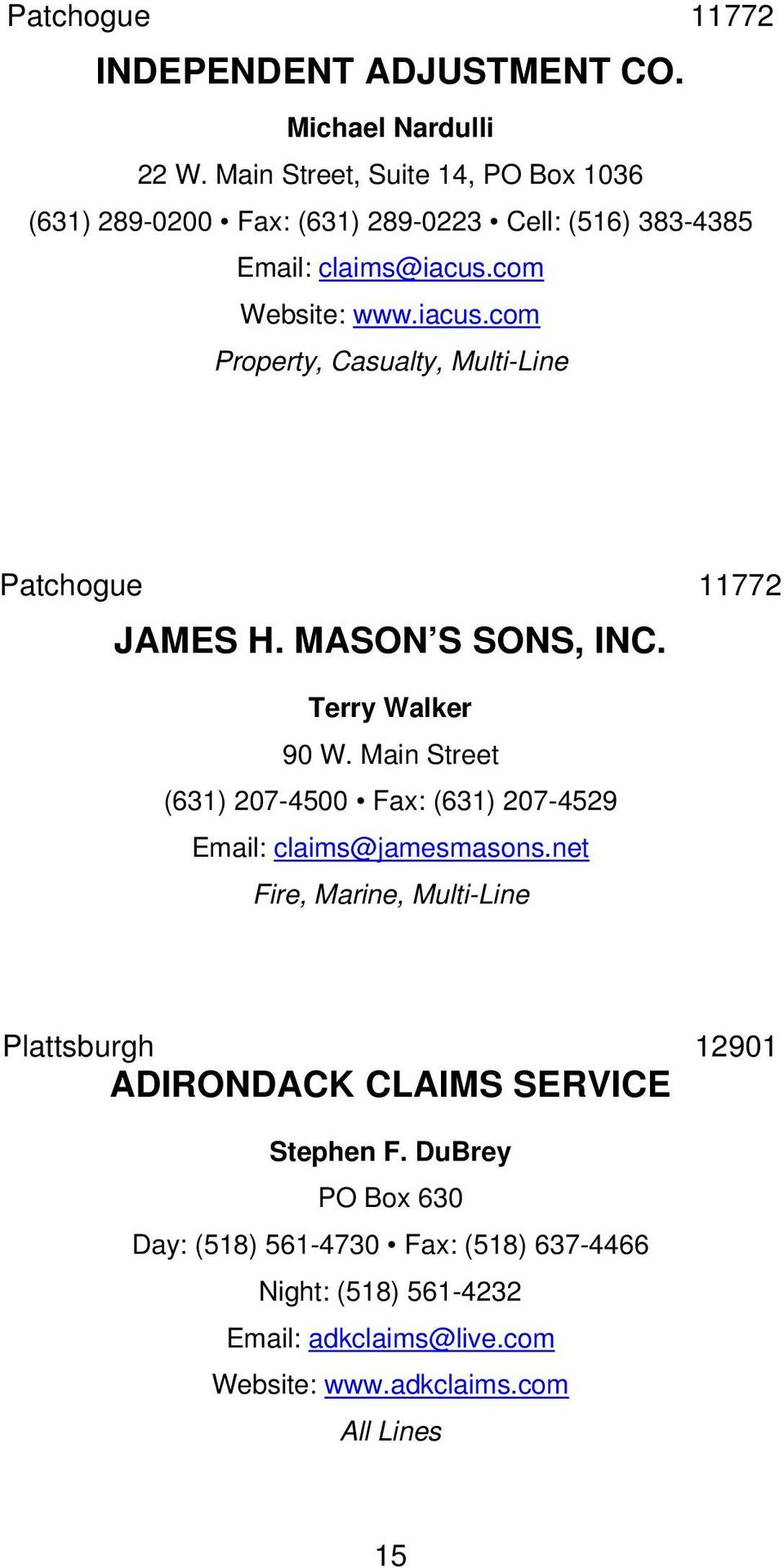 com Website: www.iacus.com Property, Casualty, Multi-Line Patchogue 11772 JAMES H. MASON S SONS, INC. Terry Walker 90 W.