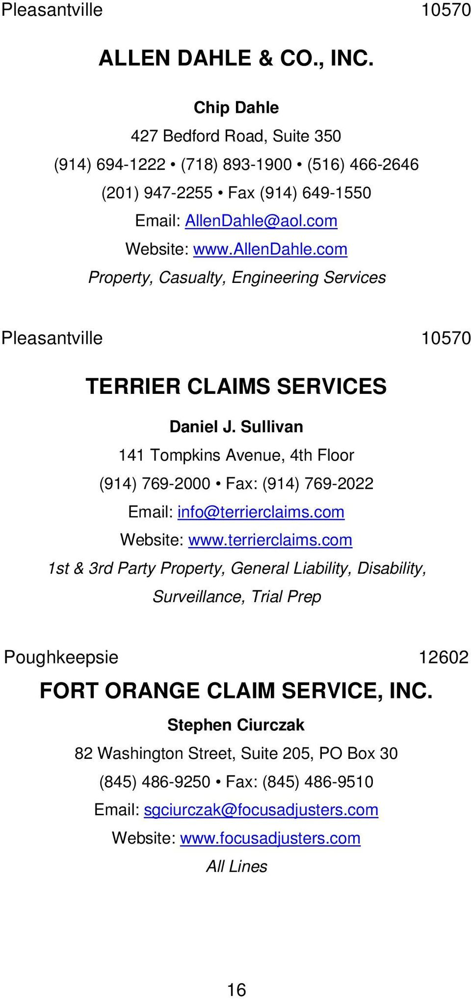 Sullivan 141 Tompkins Avenue, 4th Floor (914) 769-2000 Fax: (914) 769-2022 Email: info@terrierclaims.