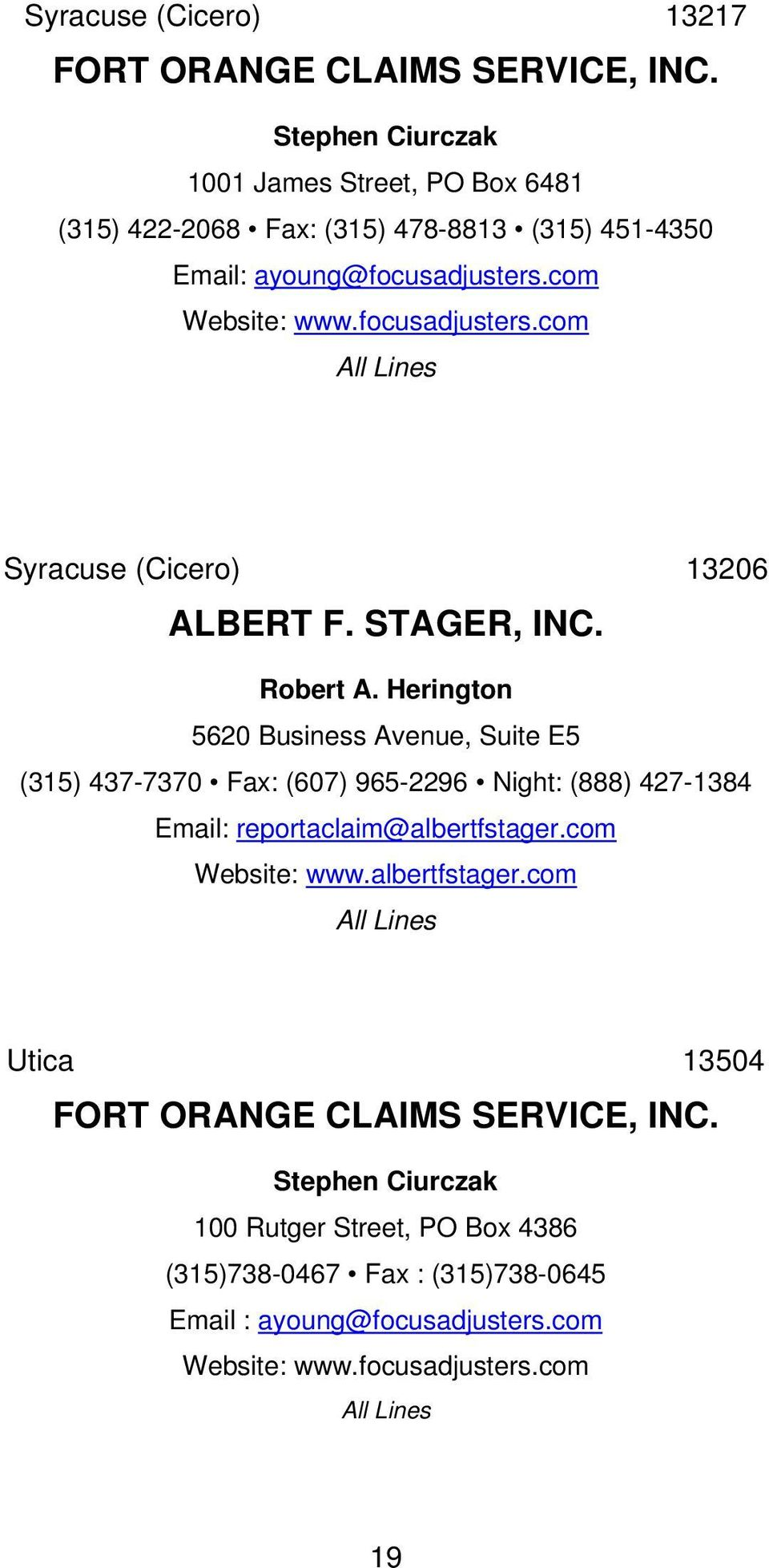 com Website: www.focusadjusters.com Syracuse (Cicero) 13206 ALBERT F. STAGER, INC. Robert A.