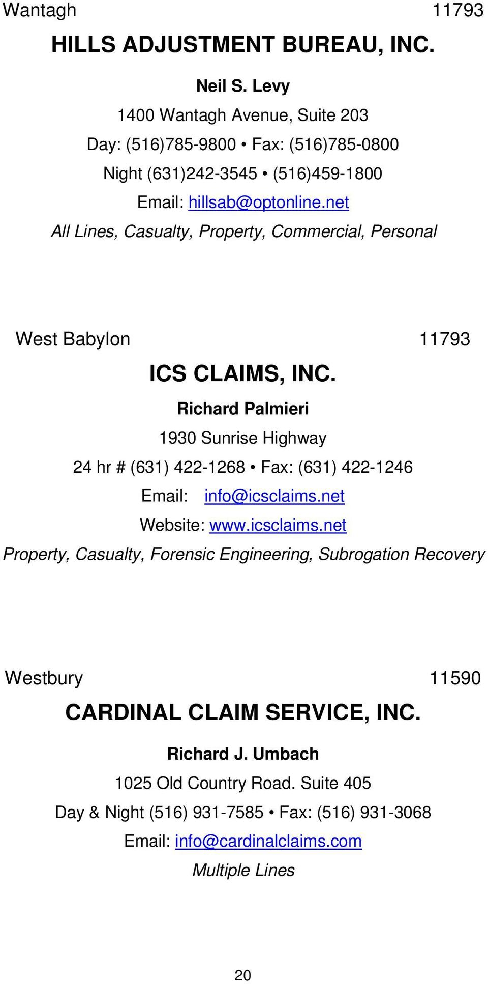 net, Casualty, Property, Commercial, Personal West Babylon 11793 ICS CLAIMS, INC.