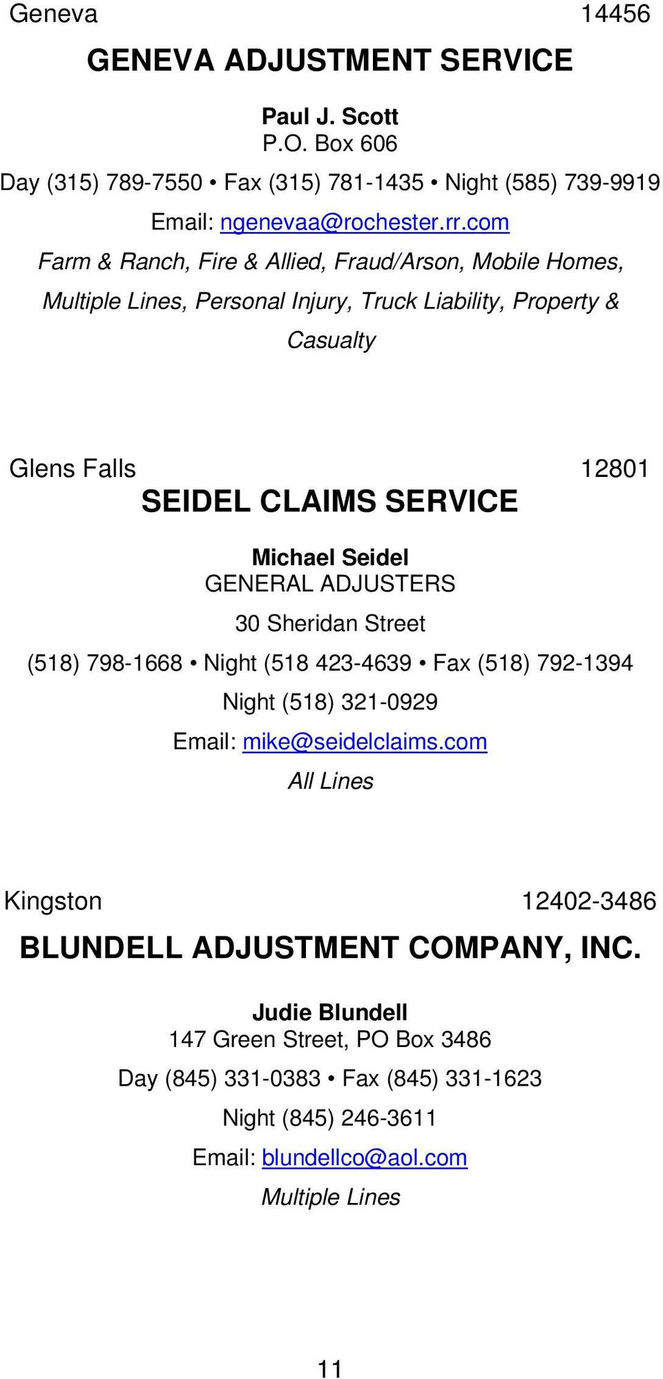 Michael Seidel GENERAL ADJUSTERS 30 Sheridan Street (518) 798-1668 Night (518 423-4639 Fax (518) 792-1394 Night (518) 321-0929 Email: mike@seidelclaims.