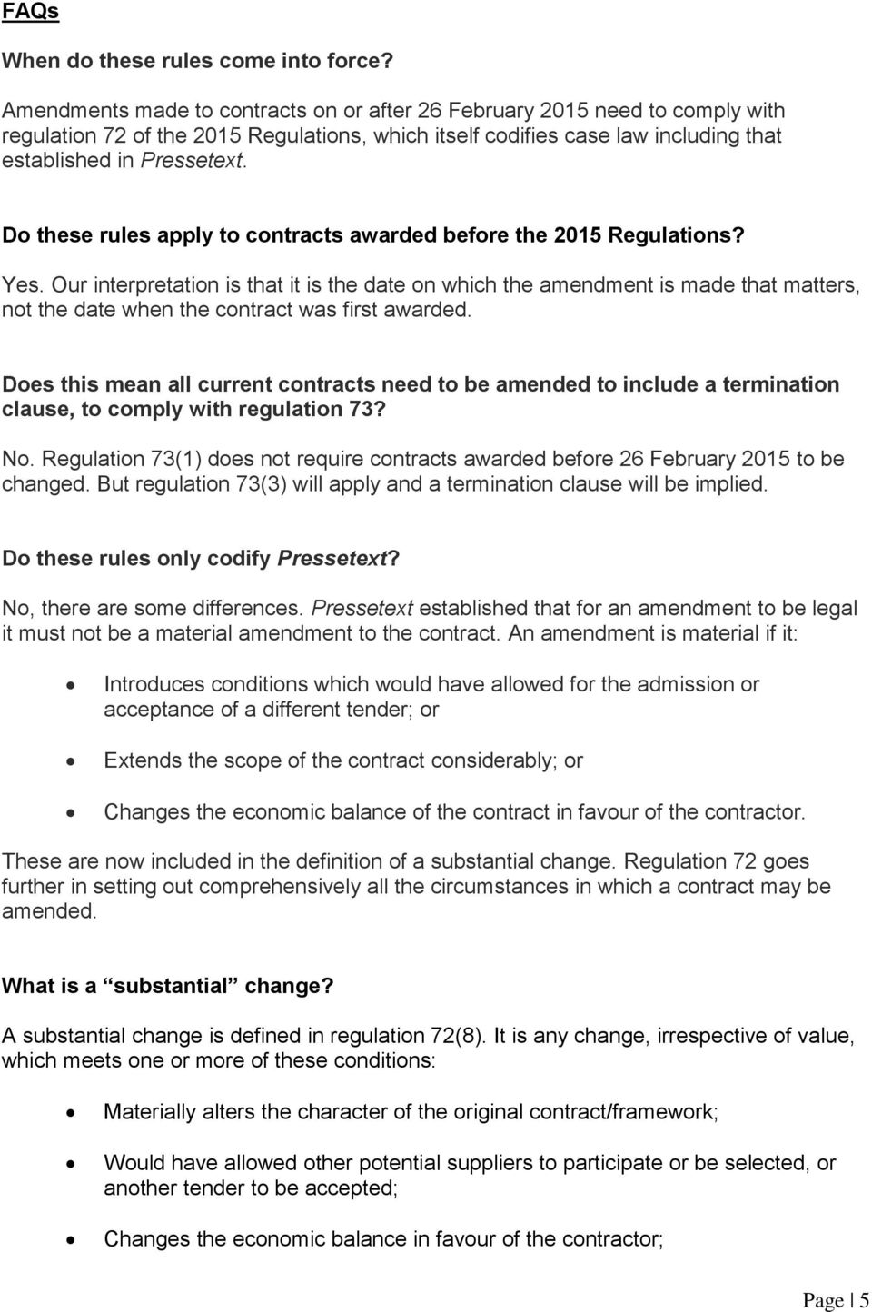 Do these rules apply to contracts awarded before the 2015 Regulations? Yes.