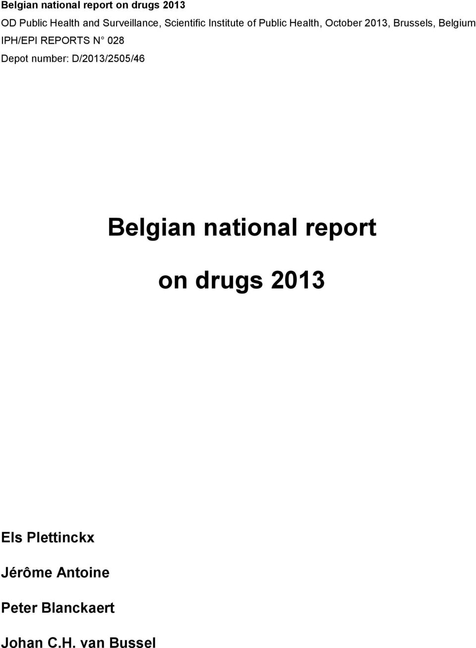 IPH/EPI REPORTS N 028 Depot number: D/2013/2505/46 Belgian national report