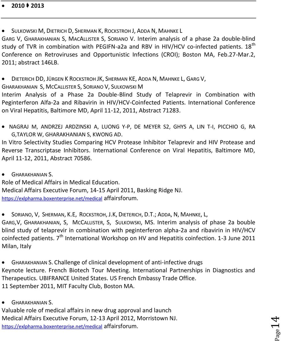 18 th Conference on Retroviruses and Opportunistic Infections (CROI); Boston MA, Feb.27-Mar.2, 2011; abstract 146LB.
