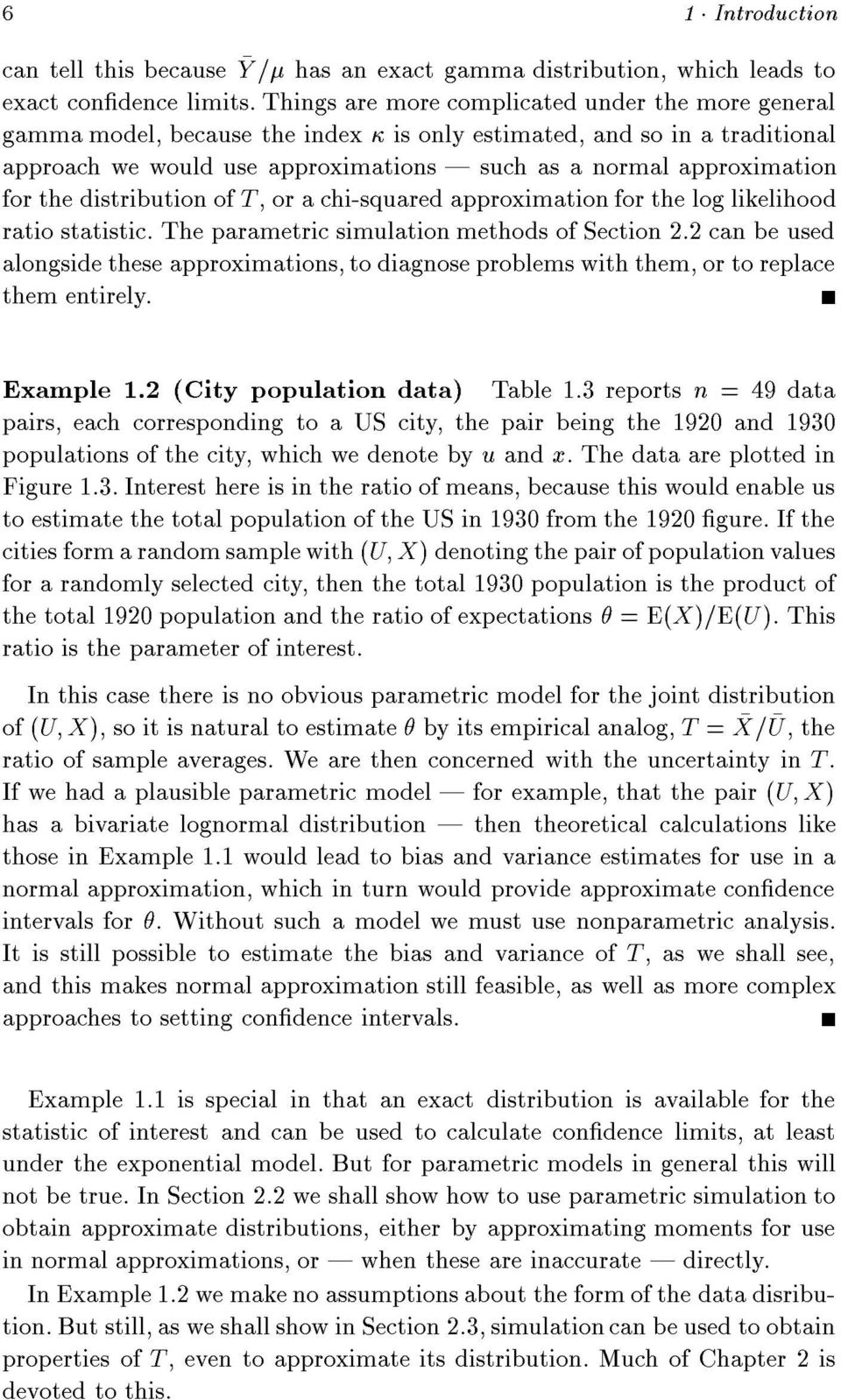statistic The parametric simulation methods of Section 22 can be used alongside these approximations, to diagnose problems with them, or to replace them entirely Example 12 (City population data)