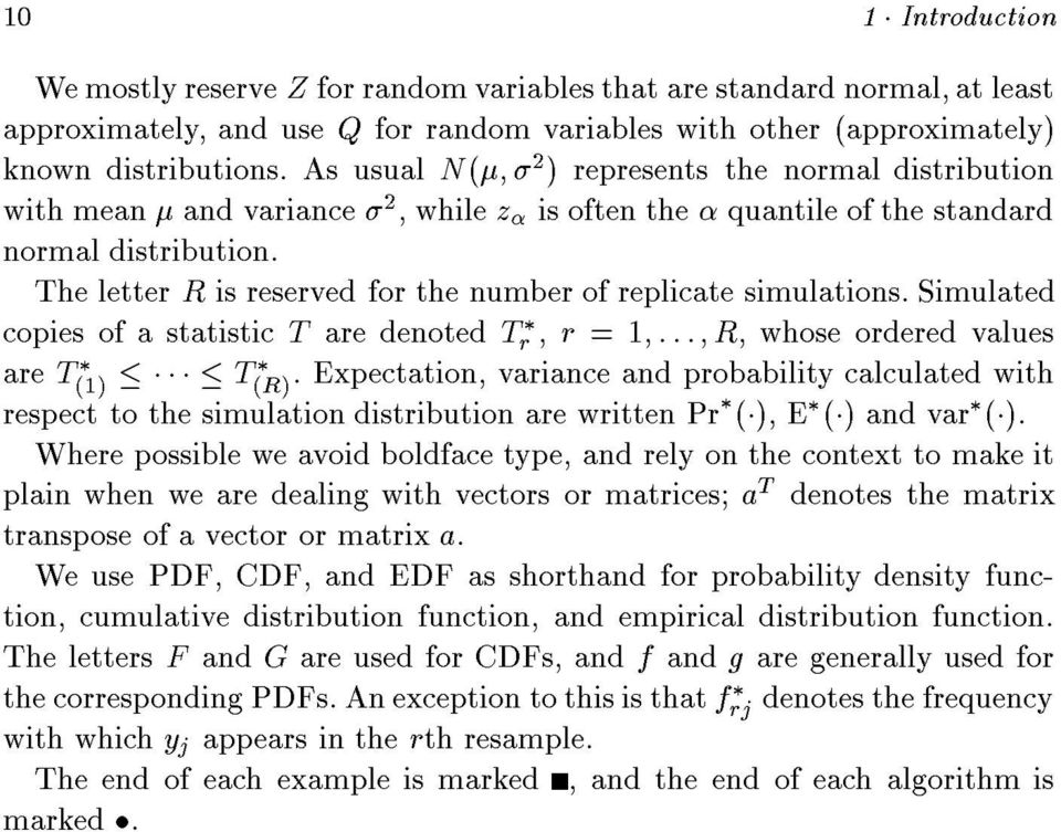 Simulated copies of a statistic T are denoted Tr, r =1 ::: R, whose ordered values are T(1) T (R) Expectation, variance and probability calculated with respect to the simulation distribution are