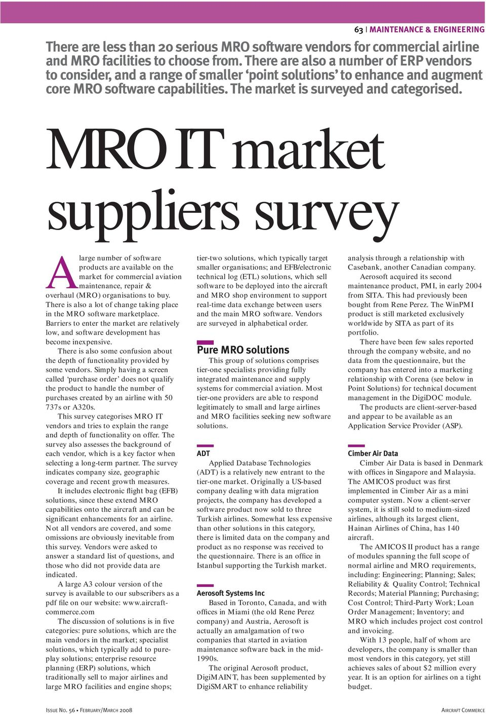 MRO IT market suppliers survey Alarge number of software products are available on the market for commercial aviation maintenance, repair & overhaul (MRO) organisations to buy.