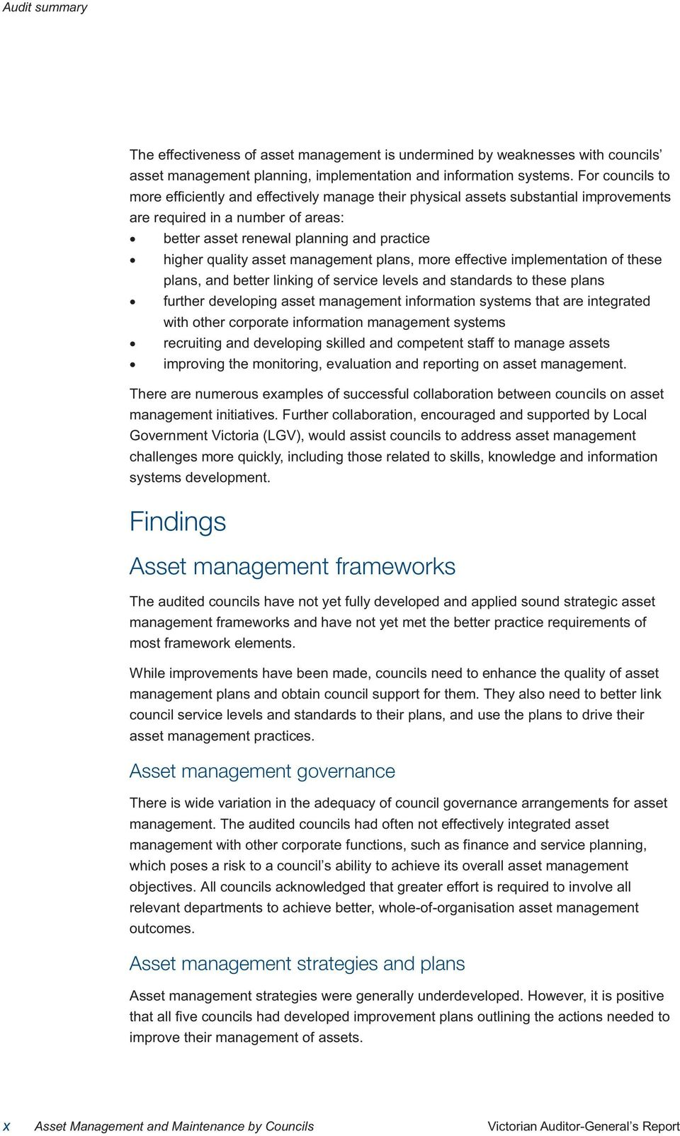 asset management plans, more effective implementation of these plans, and better linking of service levels and standards to these plans further developing asset management information systems that