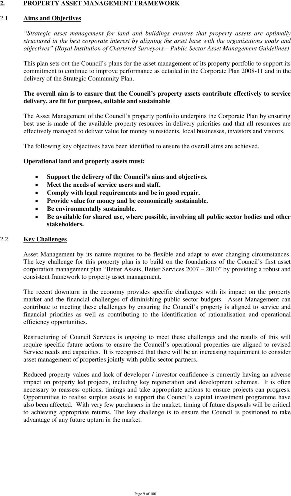 organisations goals and objectives (Royal Institution of Chartered Surveyors Public Sector Asset Management Guidelines) This plan sets out the Council s plans for the asset management of its property