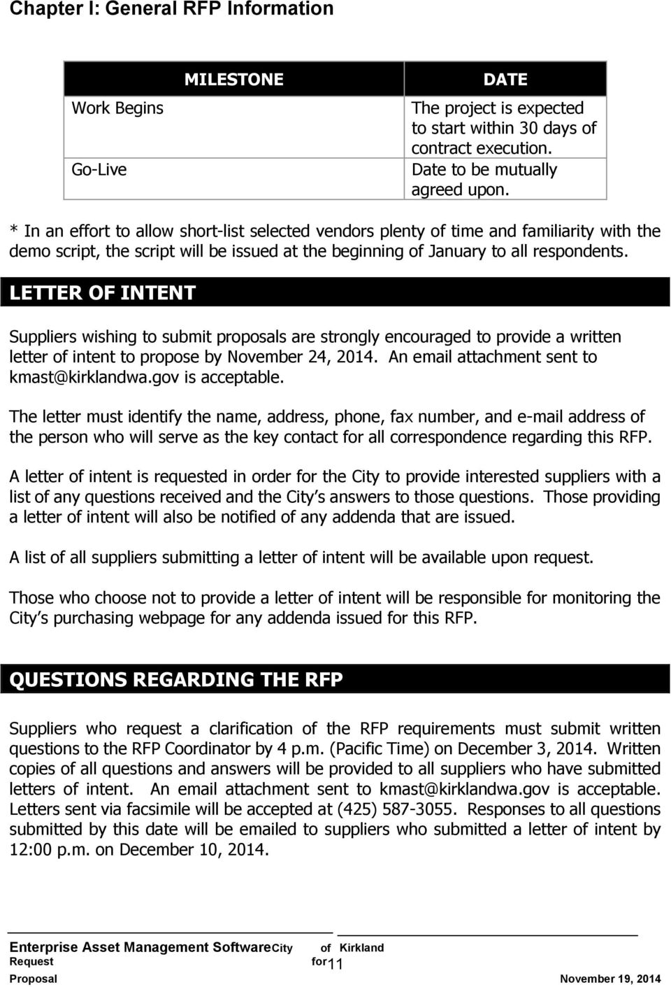 LETTER OF INTENT Suppliers wishing to submit proposals are strongly encouraged to provide a written letter of intent to propose by November 24, 2014. An email attachment sent to kmast@kirklandwa.
