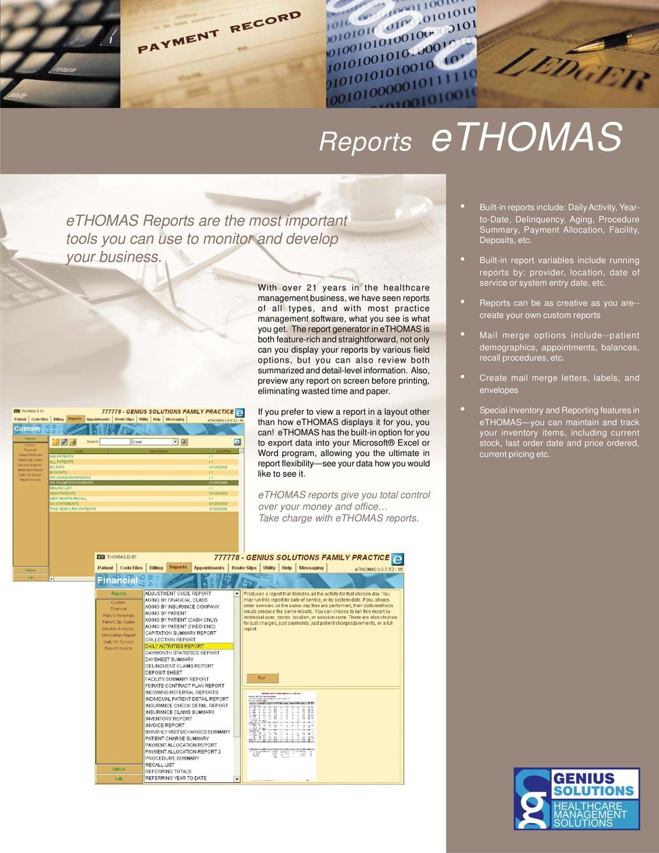 The report generator in ethomas is both feature-rich and straightforward, not only can you display your reports by various field options, but you can also review both summarized and detail-level