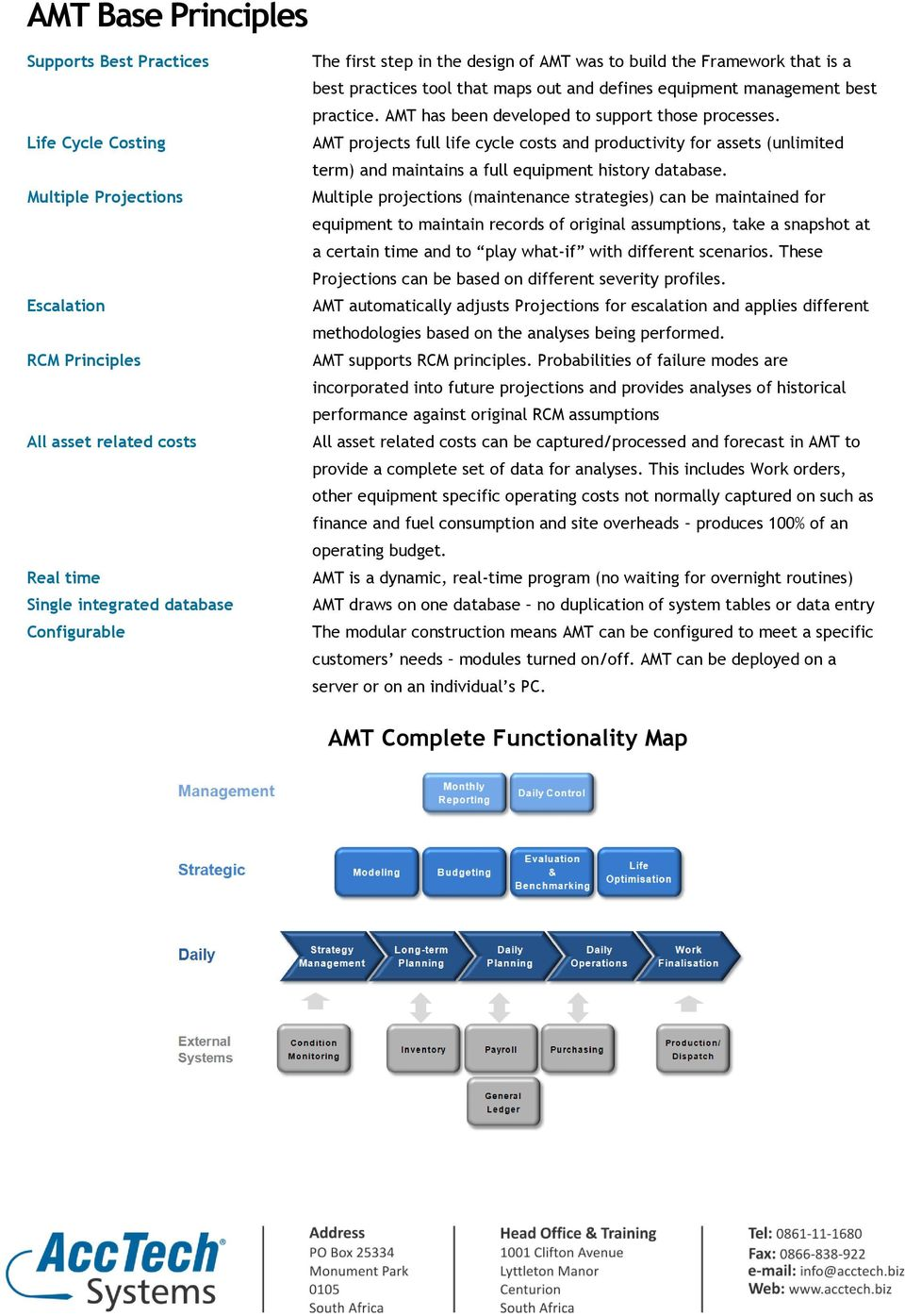 AMT projects full life cycle costs and productivity for assets (unlimited term) and maintains a full equipment history database.