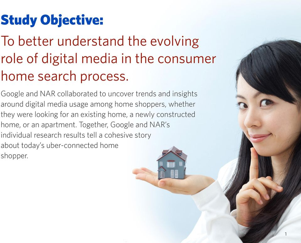 Google and NAR collaborated to uncover trends and insights around digital media usage among home shoppers,
