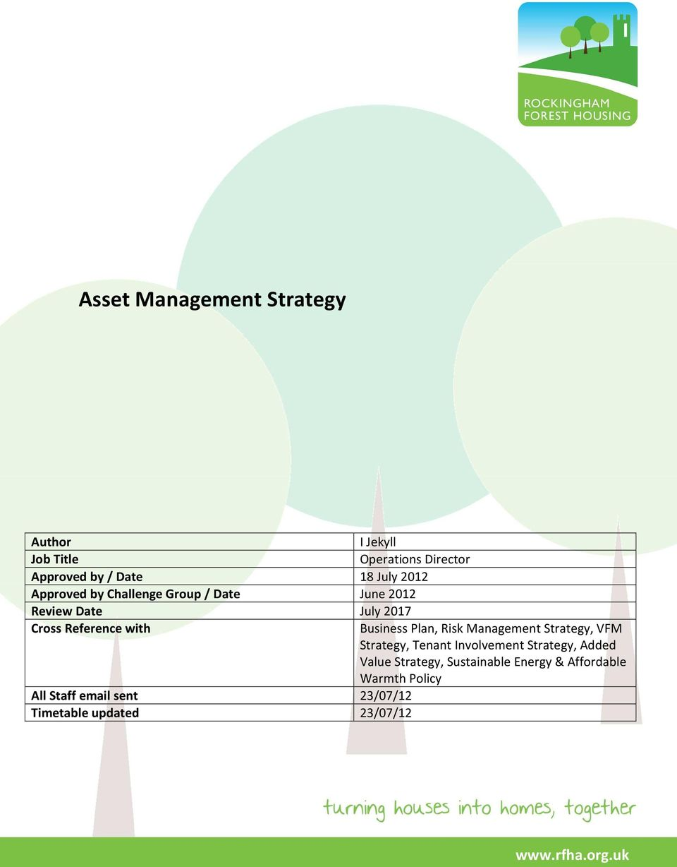 sent 23/07/12 Timetable updated 23/07/12 Business Plan, Risk Management Strategy, VFM Strategy, Tenant
