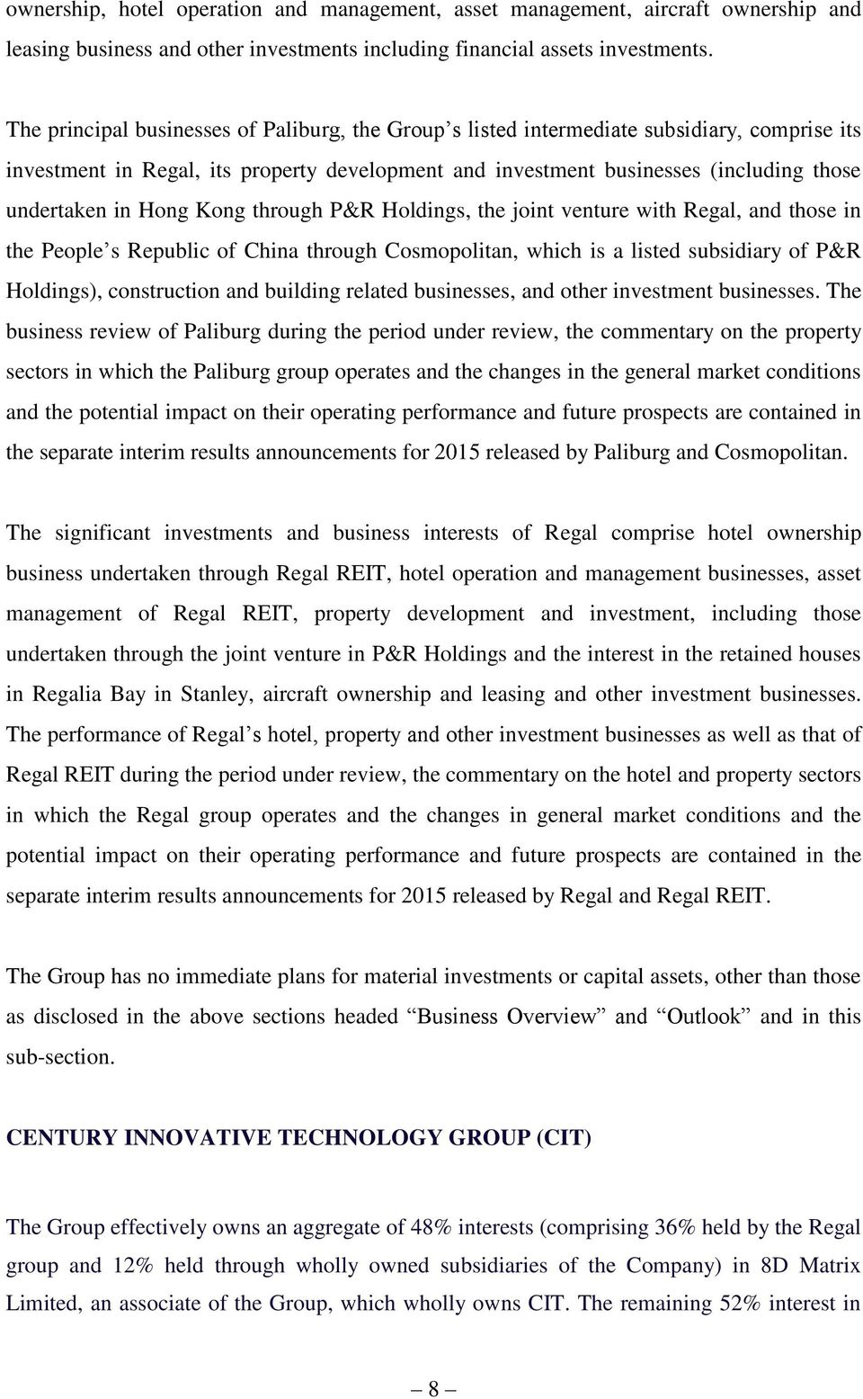 Hong Kong through P&R Holdings, the joint venture with Regal, and those in the People s Republic of China through Cosmopolitan, which is a listed subsidiary of P&R Holdings), construction and