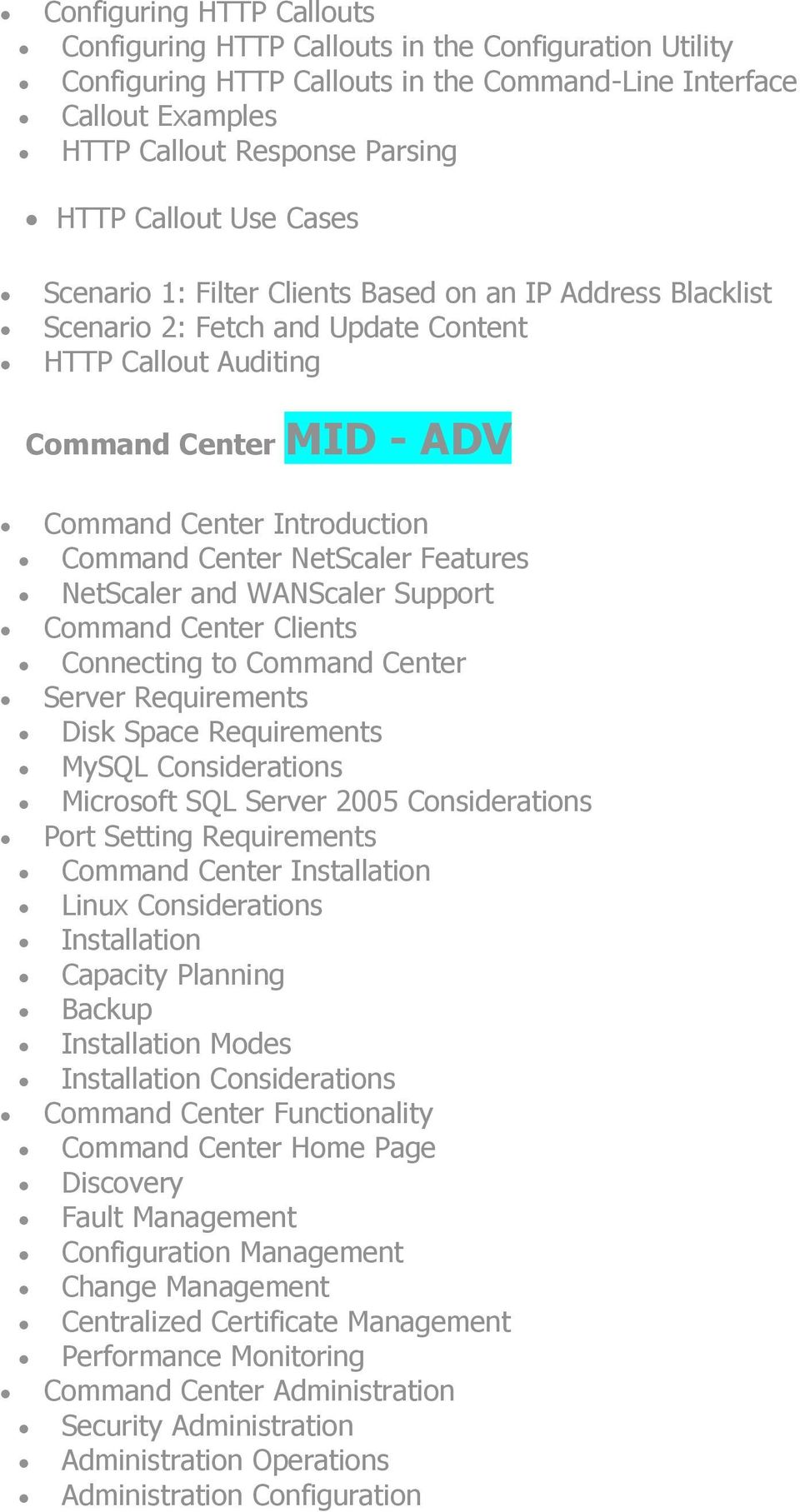 NetScaler Features NetScaler and WANScaler Support Command Center Clients Connecting to Command Center Server Requirements Disk Space Requirements MySQL Considerations Microsoft SQL Server 2005