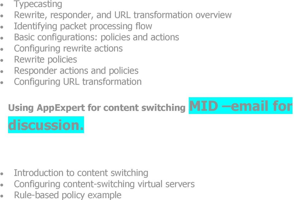 policies Configuring URL transformation Using AppExpert for content switching MID email for discussion.
