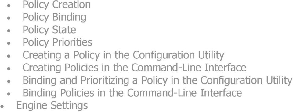 Command-Line Interface Binding and Prioritizing a Policy in the