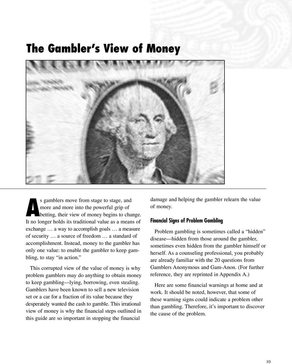 Instead, money to the gambler has only one value: to enable the gambler to keep gambling, to stay in action.