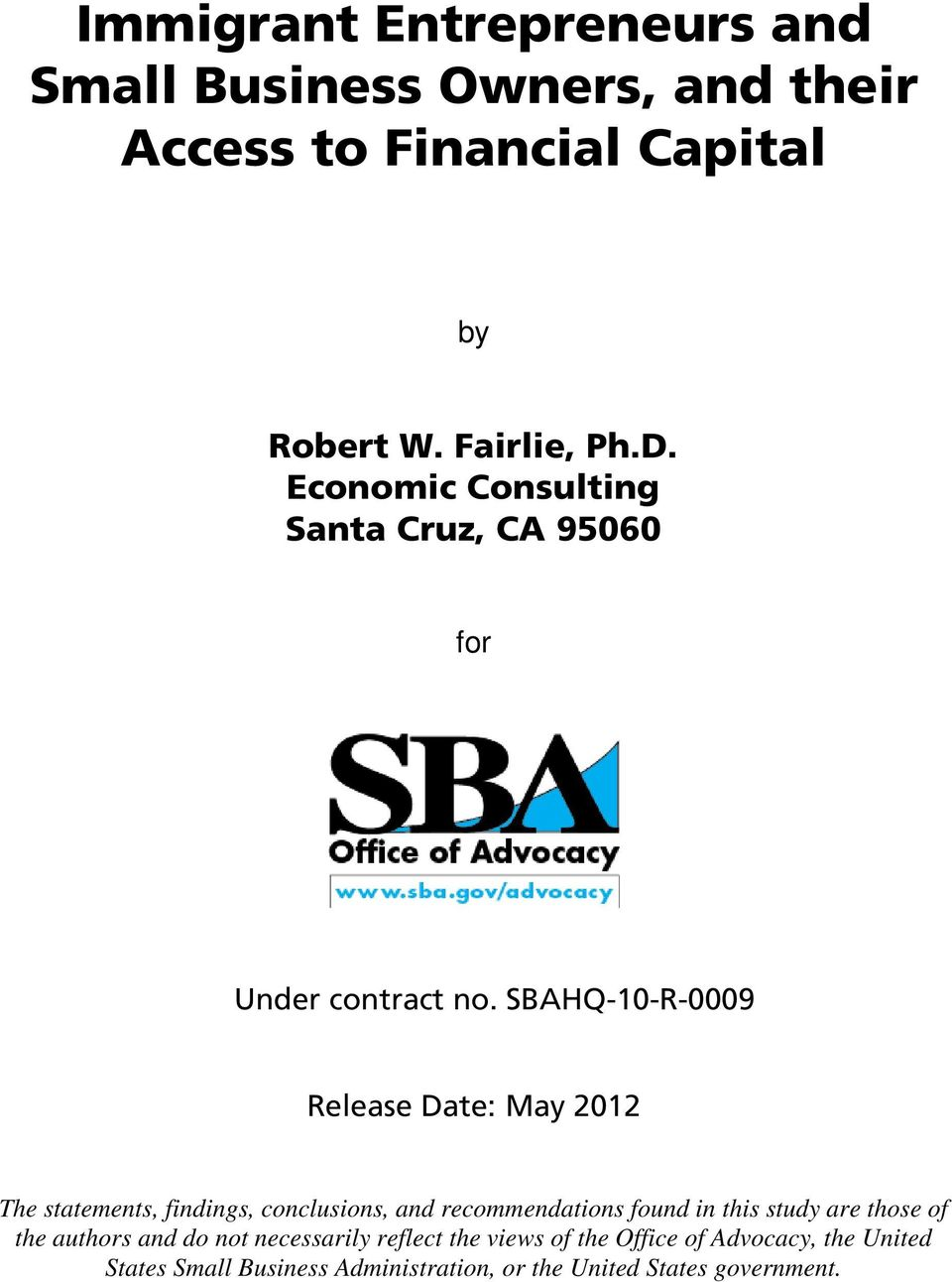 SBAHQ-10-R-0009 Release Date: May 2012 The statements, findings, conclusions, and recommendations found in this study