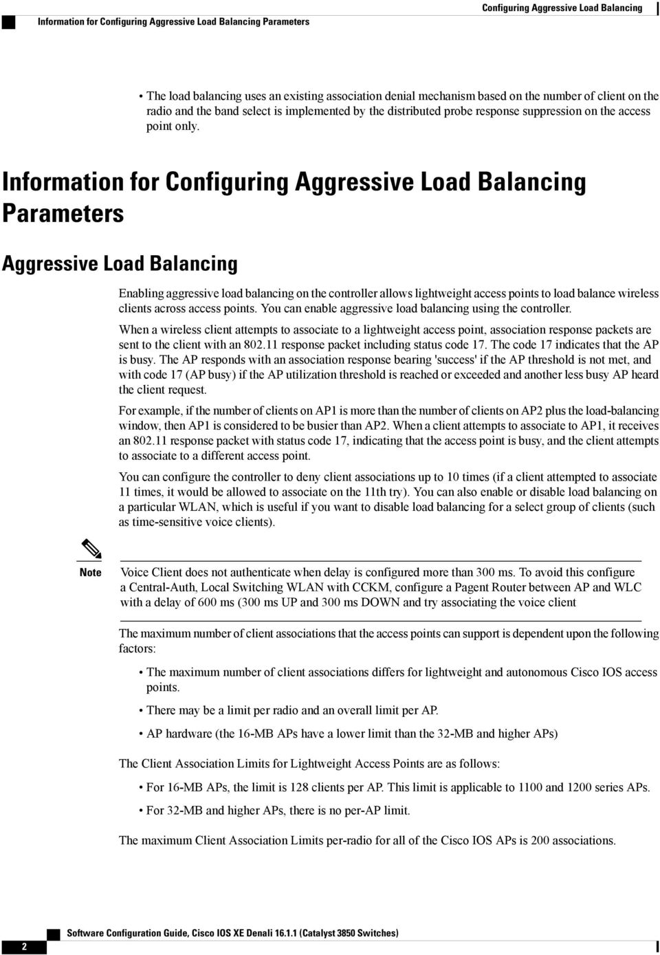 Information for Parameters Aggressive Load Balancing Enabling aggressive load balancing on the controller allows lightweight access points to load balance wireless clients across access points.