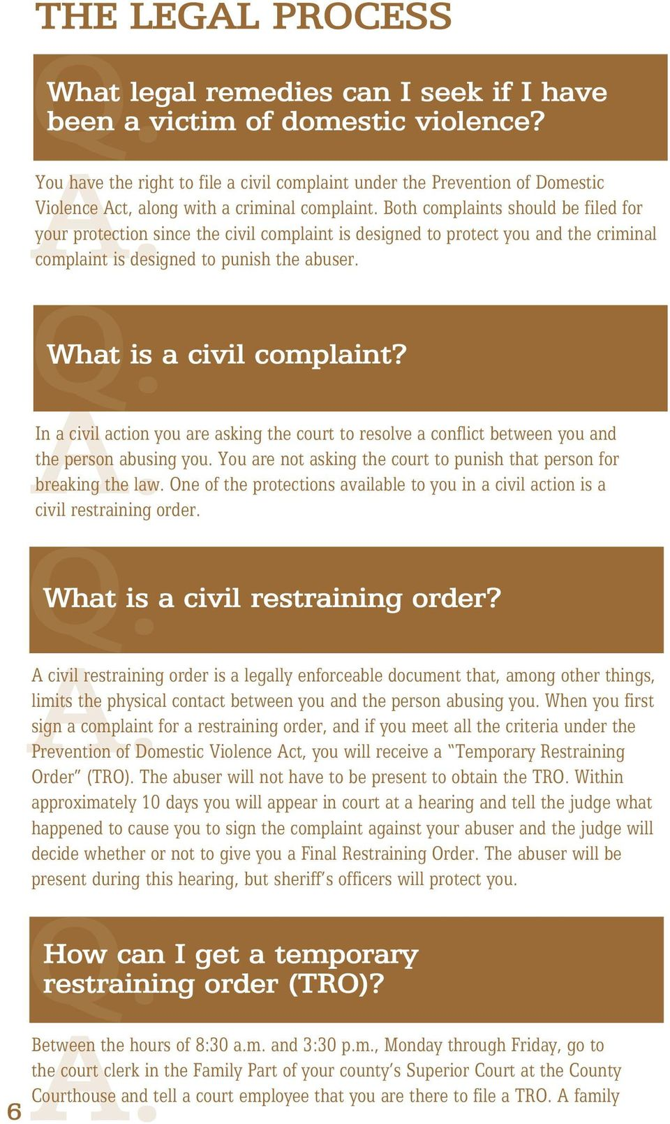 Both complaints should be filed for your protection since the civil complaint is designed to protect you and the criminal What is a civil complaint? breaking the law.