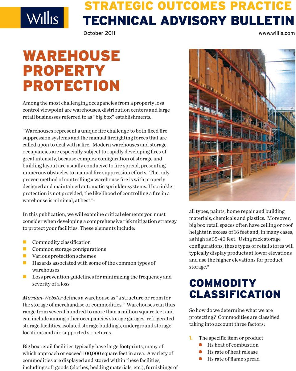 Warehouses represent a unique fire challenge to both fixed fire suppression systems and the manual firefighting forces that are called upon to deal with a fire.