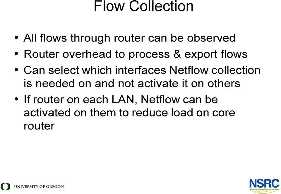 Netflow collection is needed on and not activate it on others If