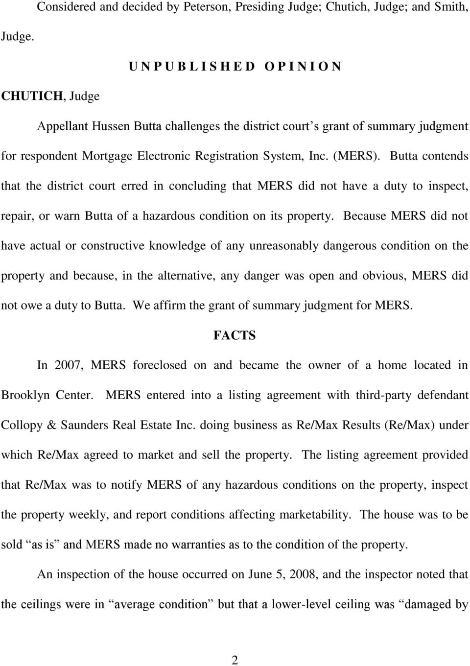 Butta contends that the district court erred in concluding that MERS did not have a duty to inspect, repair, or warn Butta of a hazardous condition on its property.