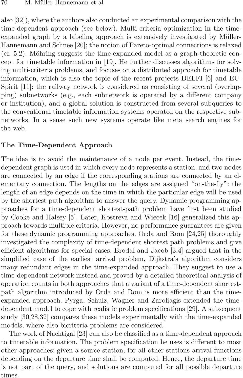 5.2). Möhring suggests the time-expanded model as a graph-theoretic concept for timetable information in [19].